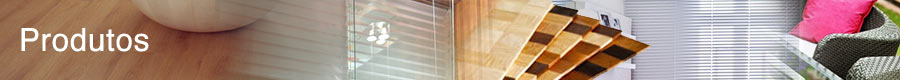 Cortinas, persianas, pisos, bamboo flooring, papéis de parede, revestimentos, rodapés, guarnições, móveis de fibra e motorização